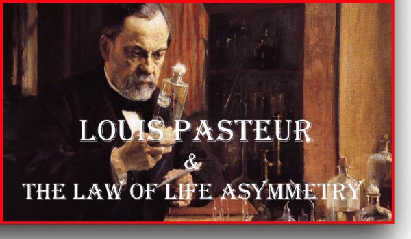 Pasteur's Law of Life Asymmetry copy